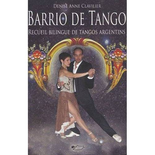 Clavilier, Denise Anne - Barrio de Tango : (Quartier de tango) - Preis vom 13.05.2021 04:51:36 h