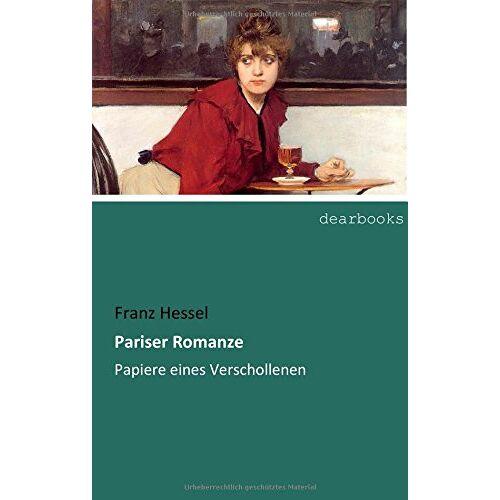 Franz Hessel - Pariser Romanze: Papiere eines Verschollenen - Preis vom 06.09.2020 04:54:28 h
