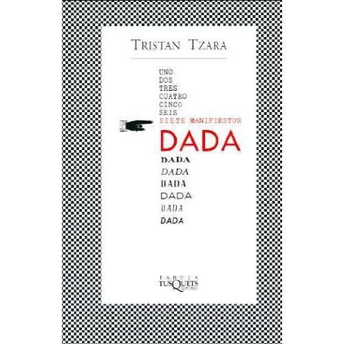 Tristan Tzara - Siete manifiestos Dada (FÁBULA) - Preis vom 28.02.2021 06:03:40 h
