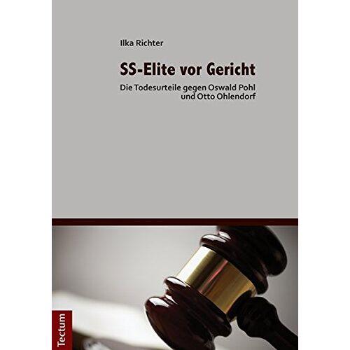 Ilka Richter - SS-Elite vor Gericht: Die Todesurteile gegen Oswald Pohl und Otto Ohlendorf - Preis vom 26.01.2021 06:11:22 h