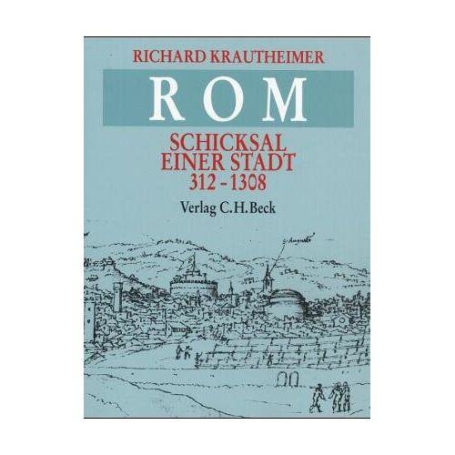Richard Krautheimer - Rom: Schicksal einer Stadt 312-1308 - Preis vom 05.09.2020 04:49:05 h
