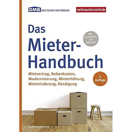 Ulrich Ropertz - Das Mieter-Handbuch: Mietvertrag, Nebenkosten, Modernisierung, Mietminderung, Kündigung - Preis vom 11.05.2021 04:49:30 h