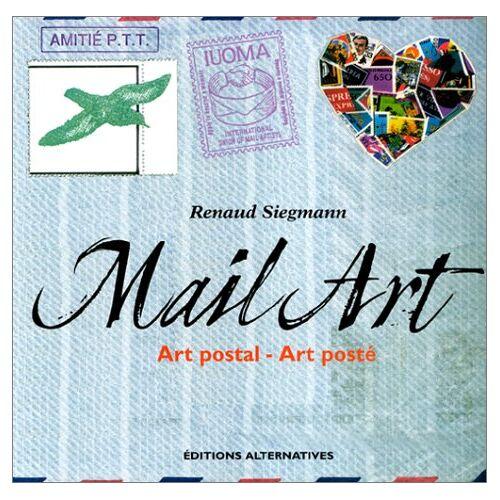 Renaud Siegmann - Mail Art. Art postal - Art posté - Preis vom 20.10.2020 04:55:35 h