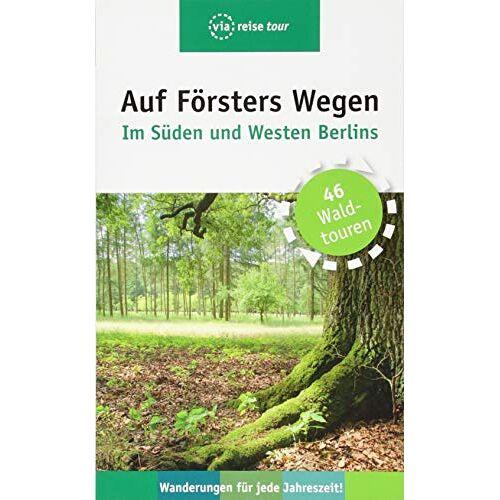 Thorsten Wiehle - Auf Försters Wegen – Im Süden und Westen Berlins - Preis vom 01.03.2021 06:00:22 h