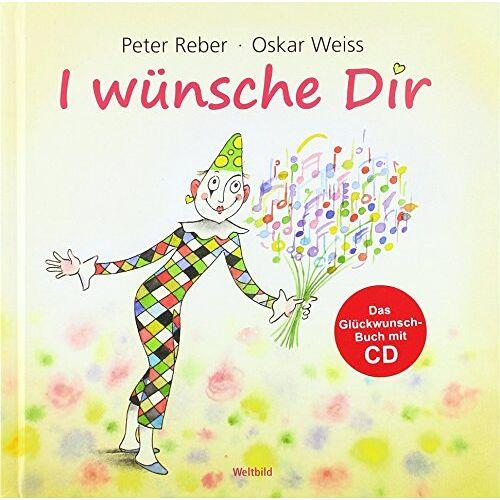 Peter Reber - I wünsche Dir: Das Glückwunsch-Buch mit CD - Preis vom 09.04.2021 04:50:04 h