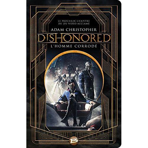 - Dishonored : L'homme corrodé - Preis vom 13.05.2021 04:51:36 h