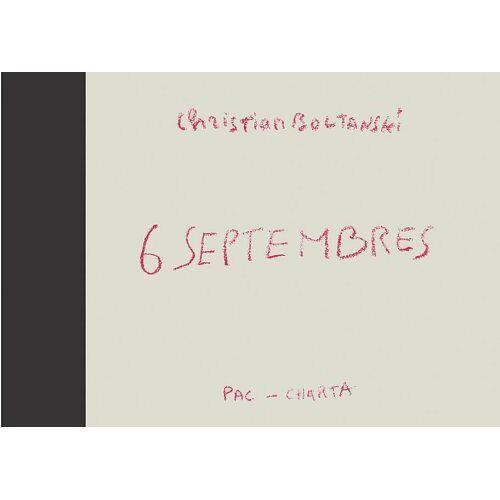 Christian Boltanski - Christian Boltanski: 6 Septembres - Preis vom 04.09.2020 04:54:27 h