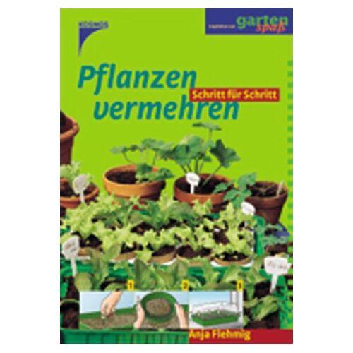 Anja Flehmig - Pflanzen vermehren - Preis vom 05.09.2020 04:49:05 h