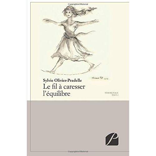 Sylvie Olivier-Pradelle - Le fil à caresser l'équilibre - Preis vom 18.04.2021 04:52:10 h