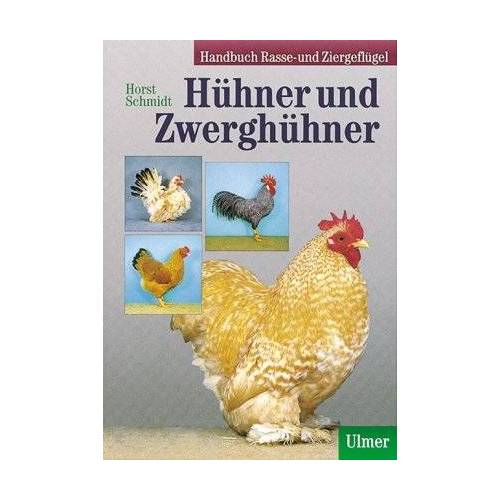 Horst Schmidt - Handbuch Rasse- und Ziergeflügel / Hühner und Zwerghühner - Preis vom 21.10.2020 04:49:09 h