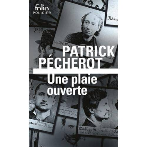 Patrick Pécherot - Une plaie ouverte - Preis vom 15.05.2021 04:43:31 h