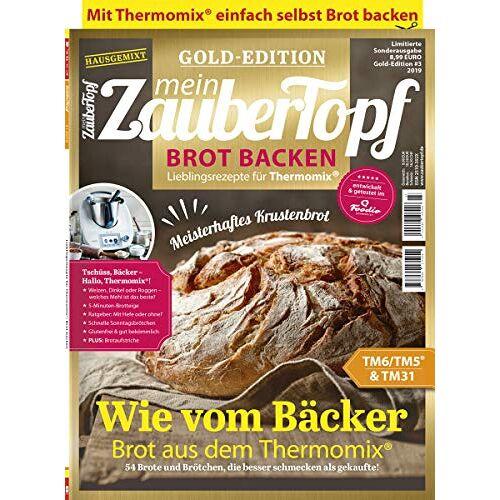 Vivien Koitka - Mein ZauberTopf Goldedition - Brot Backen mit dem Thermomix® TM5® TM31 TM6 - Preis vom 24.02.2021 06:00:20 h