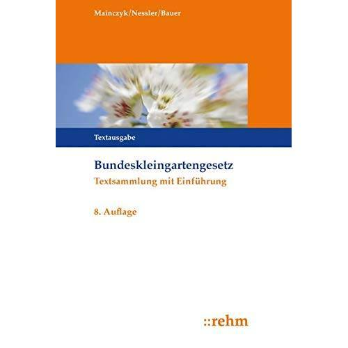 Lorenz Mainczyk - Bundeskleingartengesetz: Textsammlung mit Einführung - Preis vom 18.10.2020 04:52:00 h
