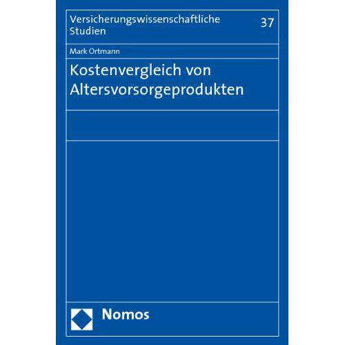 Mark Ortmann - Kostenvergleich von Altersvorsorgeprodukten - Preis vom 06.09.2020 04:54:28 h