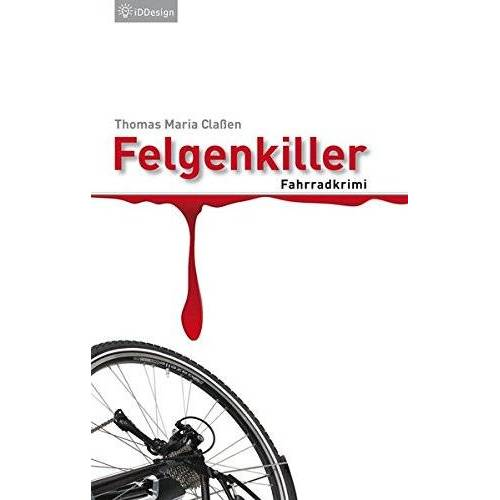 Claßen, Thomas Maria - Felgenkiller: Fahrradkrimi (Manni Hanraths) - Preis vom 15.01.2021 06:07:28 h