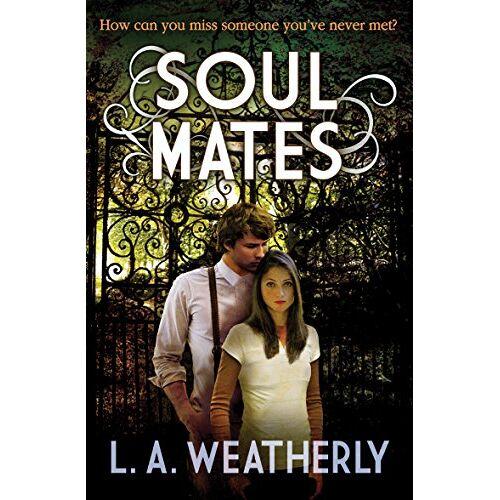 Weatherly, L. A. - Weatherly, L: Soul Mates - Preis vom 09.04.2021 04:50:04 h