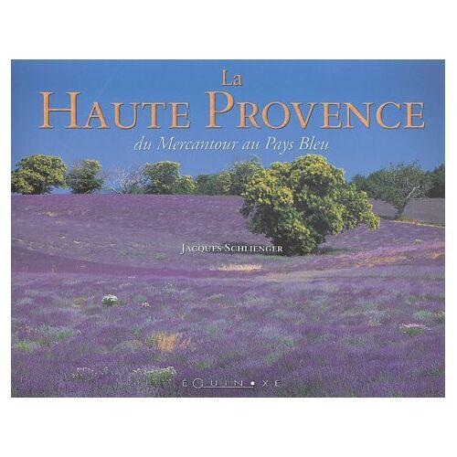Jacques Schlienger - La Haute-Provence - Preis vom 05.09.2020 04:49:05 h
