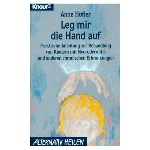 Anne Höfler - Leg mir die Hand auf - Preis vom 04.09.2020 04:54:27 h