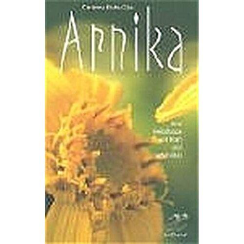Christina Kiehs-Glos - Arnika: Eine Heilpflanze voll Kraft und Sensibilität - Preis vom 19.04.2021 04:48:35 h