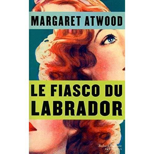 Margaret Atwood - Le Fiasco du Labrador - Preis vom 14.05.2021 04:51:20 h