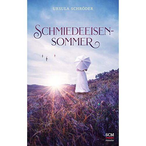 Ursula Schröder - Schmiedeeisensommer - Preis vom 24.02.2021 06:00:20 h