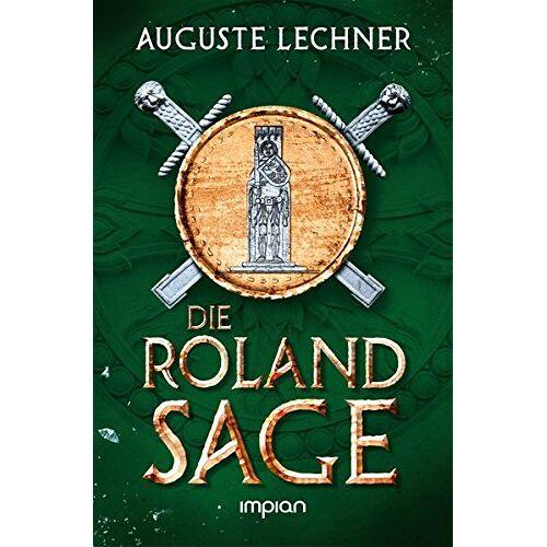 Auguste Lechner - Die Rolandsage: Nacherzählt von Auguste Lechner - Preis vom 20.10.2020 04:55:35 h