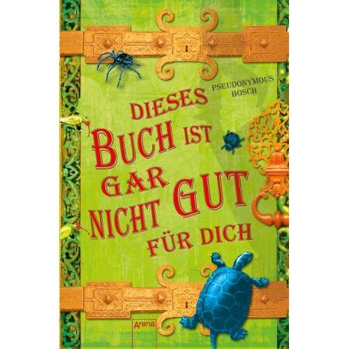 Pseudonymous Bosch - Dieses Buch ist gar nicht gut für dich - Preis vom 09.05.2021 04:52:39 h