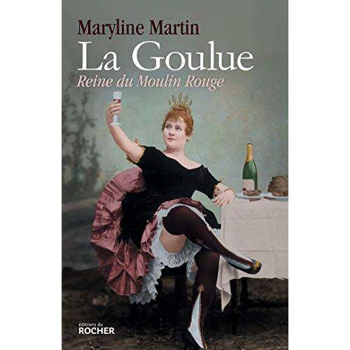- La Goulue : Reine du Moulin Rouge - Preis vom 14.05.2021 04:51:20 h