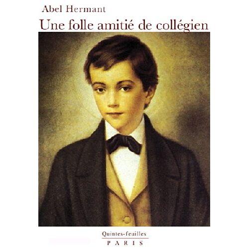 Abel Hermant - Une Folle Amitié de Collegien - Preis vom 21.10.2020 04:49:09 h