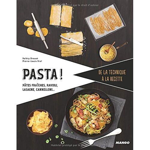 Valéry Drouet - Pasta ! : Pâtes fraîches, ravioli, lasagne, cannelloni... - Preis vom 20.10.2020 04:55:35 h