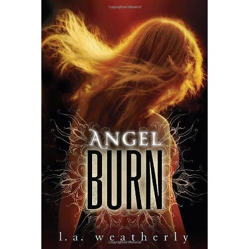 Weatherly, L. A. - Angel Burn - Preis vom 12.05.2021 04:50:50 h