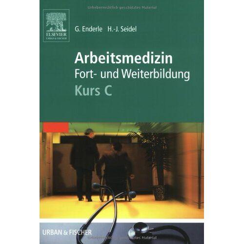 Enderle, Gerd J - Arbeitsmedizin Fort- und Weiterbildung: Kurs C - Preis vom 24.02.2021 06:00:20 h
