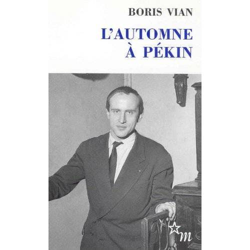 Boris Vian - L Automne a PekinL'Automne à Pékin - Preis vom 08.01.2021 05:58:58 h
