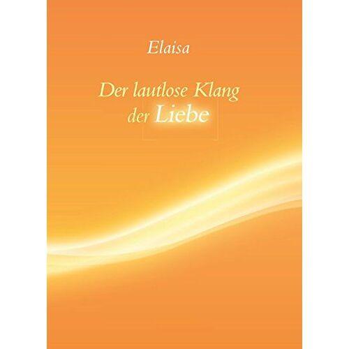 Elaisa - Der lautlose Klang der Liebe - Preis vom 23.02.2021 06:05:19 h