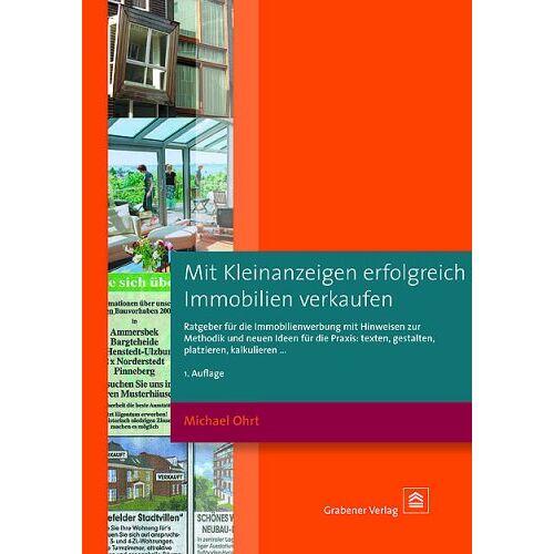 Michael Ohrt - Mit Kleinanzeigen erfolgreich Immobilien verkaufen - Preis vom 05.05.2021 04:54:13 h