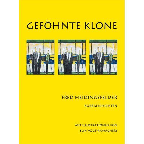 Fred Heidingsfelder - Geföhnte Klone: Kurzgeschichten - Preis vom 05.09.2020 04:49:05 h