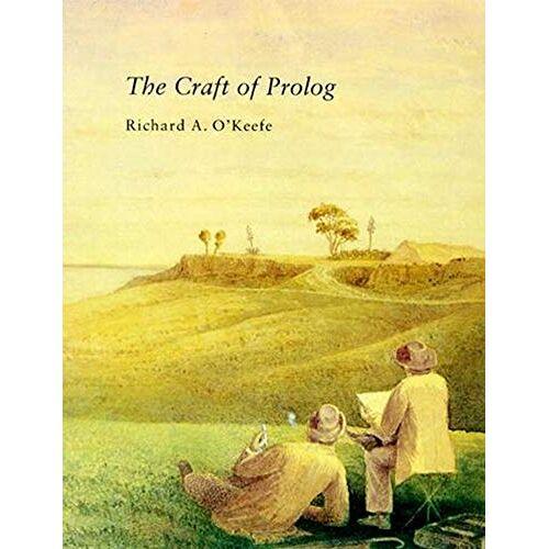 Richard O'Keefe - The Craft of Prolog (Logic Programming) - Preis vom 18.10.2020 04:52:00 h