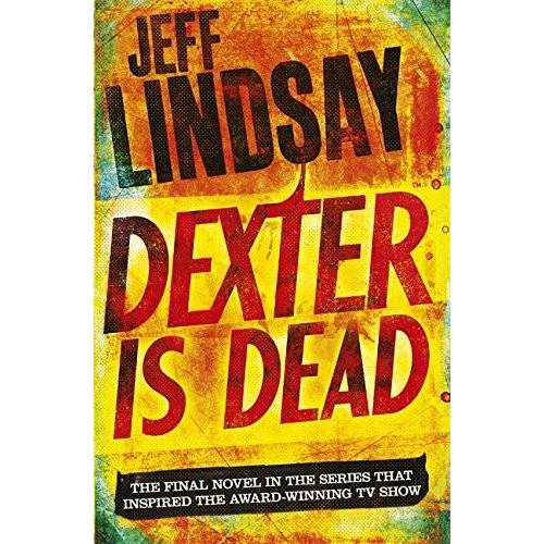Jeff Lindsay - Dexter is Dead: Dexter 05 - Preis vom 19.10.2020 04:51:53 h