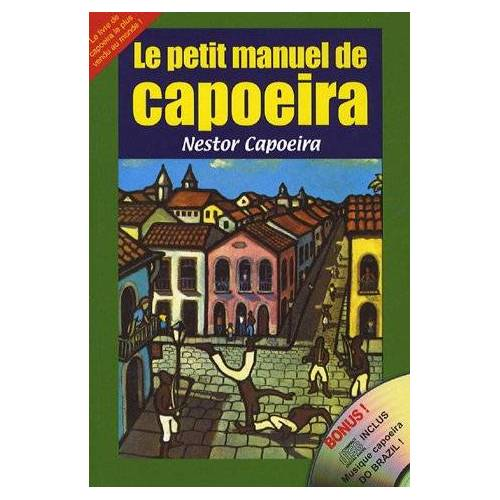 Nestor Capoeira - Le petit manuel de Capoeira (1CD audio) - Preis vom 21.10.2020 04:49:09 h