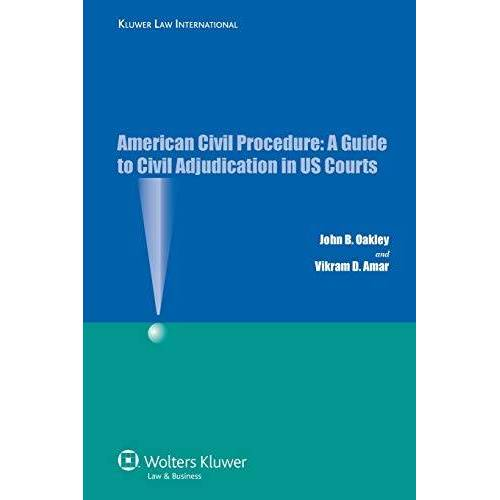 Oakley, John B. - American Civil Procedure: A Guide to Civil Adjudication in US Courts - Preis vom 16.04.2021 04:54:32 h