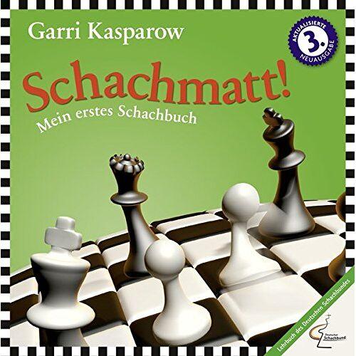 Garri Kasparow - Schachmatt!: Mein erstes Schachbuch (Praxis Schach) - Preis vom 17.04.2021 04:51:59 h