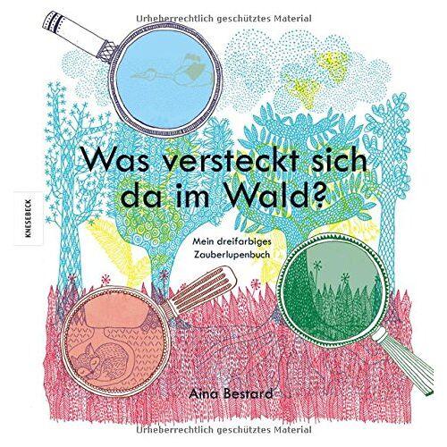 Aina Bestard - Was versteckt sich da im Wald?: Mein dreifarbiges Zauberlupenbuch - Preis vom 24.02.2021 06:00:20 h