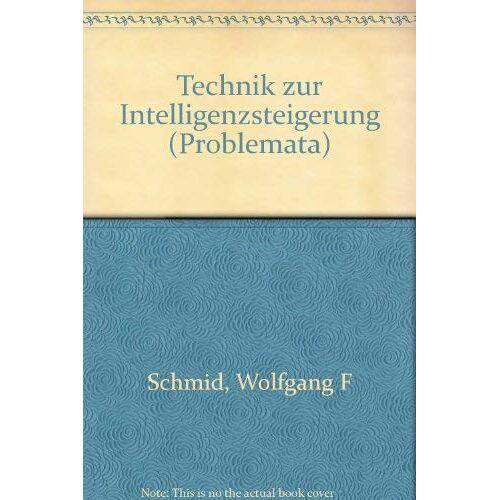 Schmid Wolfgang F. und Höfling Helmut - Technik zur Intelligenzsteigerung. - Preis vom 13.05.2021 04:51:36 h
