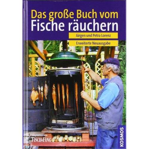 Jürgen Lorenz - Das große Buch vom Fischräuchern: Räuchern,Grillen, Feuerküche - Preis vom 20.10.2020 04:55:35 h