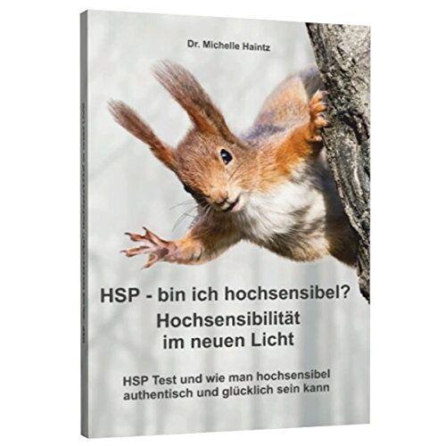 Haintz, Dr. Michelle - HSP - bin ich hochsensibel? Hochsensibilität im neuen Licht: HSP Test und wie man hochsensibel authentisch und glücklich sein kann - Preis vom 16.05.2021 04:43:40 h