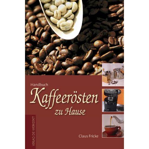 Claus Fricke - Kaffeerösten zu Hause - Preis vom 21.10.2020 04:49:09 h