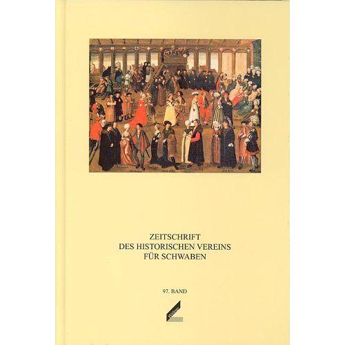 Historischer Verein f. Schwaben - Zeitschrift des Historischen Vereins für Schwaben / Zeitschrift des Historischen Vereins für Schwaben - Preis vom 13.05.2021 04:51:36 h