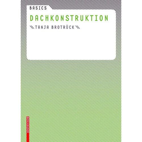 Tanja Brotrück - Basics Dachkonstruktion - Preis vom 03.09.2020 04:54:11 h