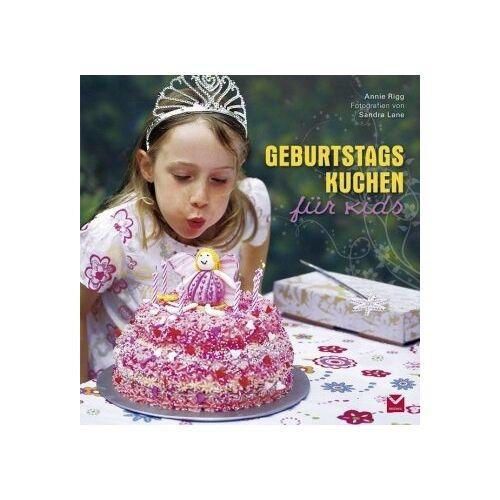 Annie Rigg - Geburtstagskuchen für Kids - Preis vom 25.02.2021 06:08:03 h