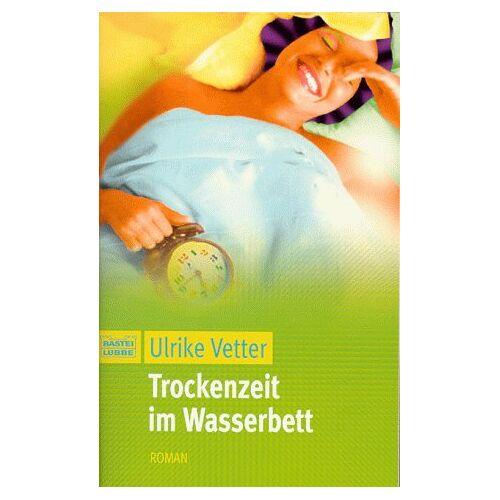 Ulrike Vetter - Trockenzeit im Wasserbett - Preis vom 12.06.2019 04:47:22 h